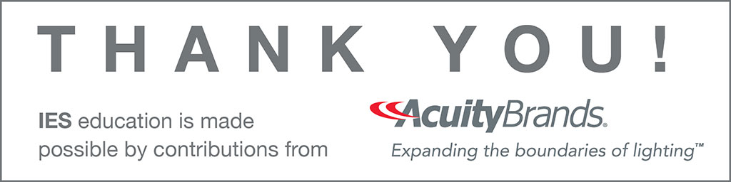 IES education is made possible by contributions from Acuity Brands.