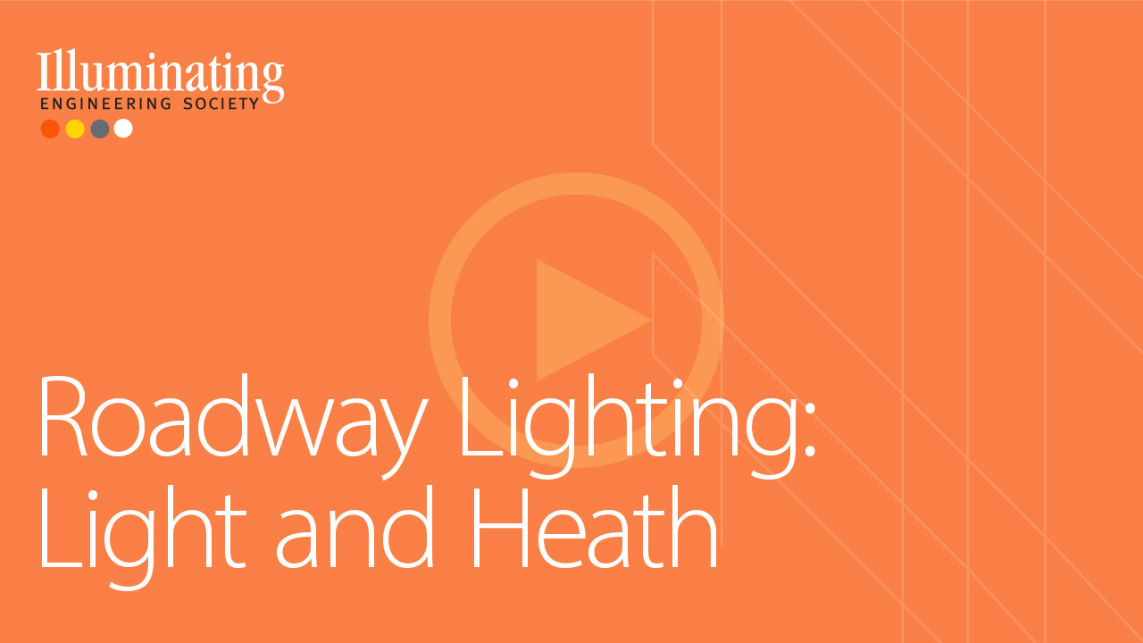 Roadway Lighting - Light and Health